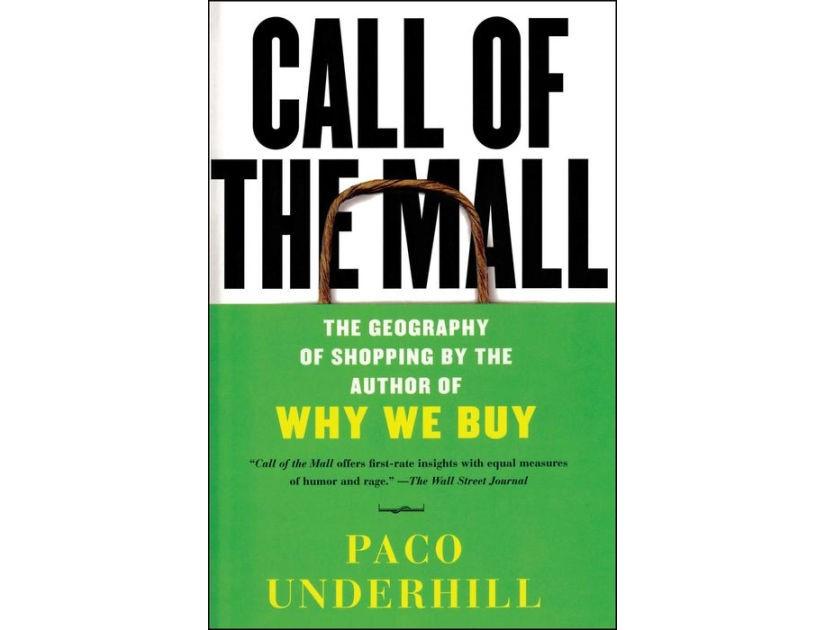 """Revisitando """"Call of the mall"""" de Paco Underhill"""